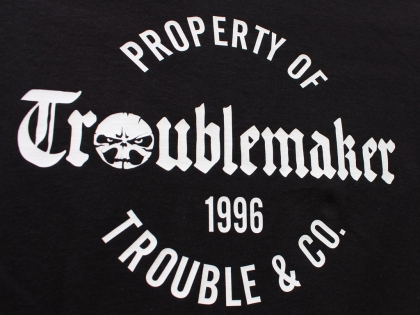 Shirt - Property of Troublemaker