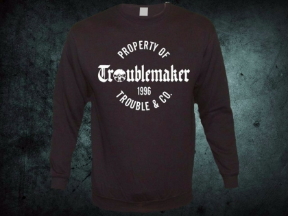 Troublemaker - Property of TM Sweat
