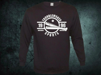 Troublemaker - Baseball Sports Sweat