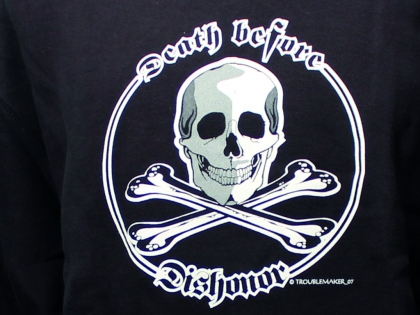 Troublemaker - Skull Sweat, Death before dishonor
